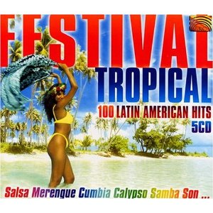 Festival Tropical 100 latin American hits 5cd ARc Music EUCD0511