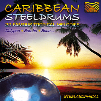 Steelasophical - Caribbean Steeldrums 20 Famous Tropical Melodies